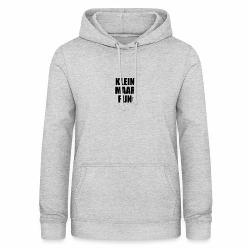 KLEIN MAAR FIJN - Vrouwen hoodie