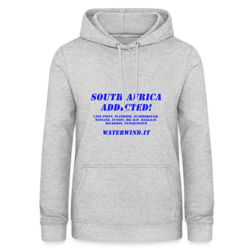 South Africa addicted - Women's Hoodie