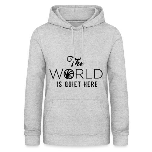 The World is Quiet Here Merchandise - Vrouwen hoodie