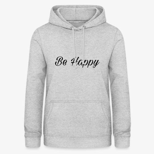 Be Happy - Frauen Hoodie