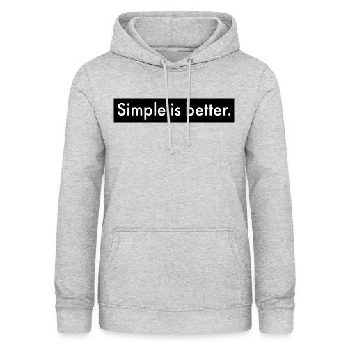 Simple Is Better - Women's Hoodie