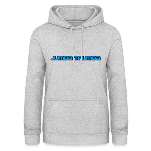 Jumba Trumba Spreadshirt - Women's Hoodie