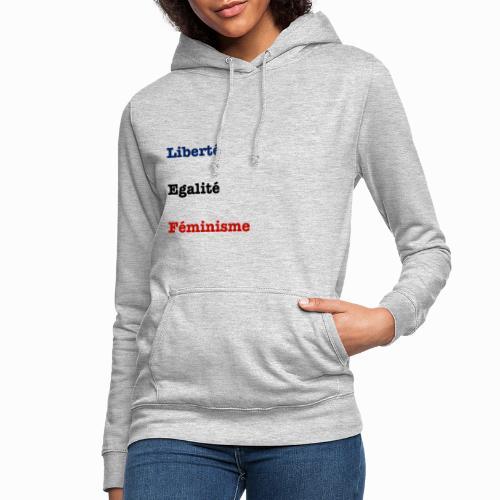 liberte egalite feminisme - Sweat à capuche Femme
