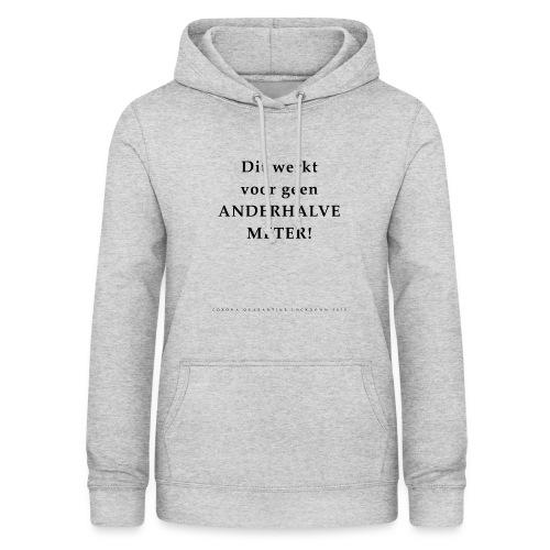 Dit Werkt Voor Geen Anderhalve Meter Corona Virus - Vrouwen hoodie