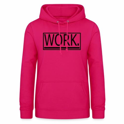 WORK. - Vrouwen hoodie