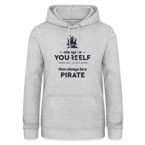 Be a pirate (dark version) - Women's Hoodie
