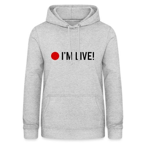 🔴 I'm Live! - Vrouwen hoodie