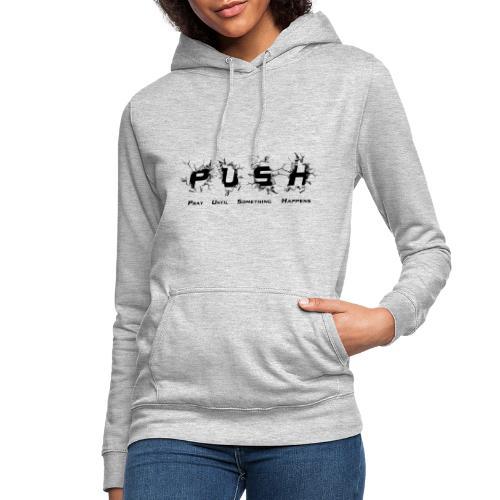 PUSH Black TEE - Frauen Hoodie