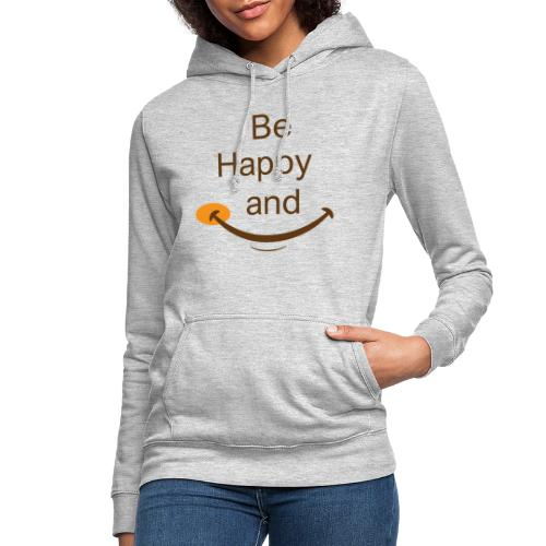 Etre heureux et sourire - Sweat à capuche Femme
