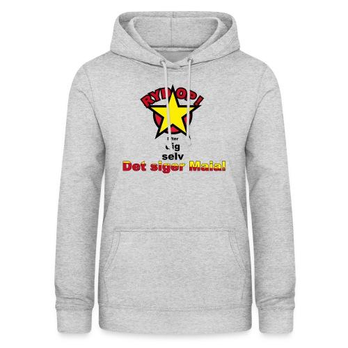 RYD OP det siger Maia - Dame hoodie