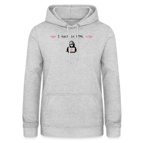 In hack HTML - Women's Hoodie
