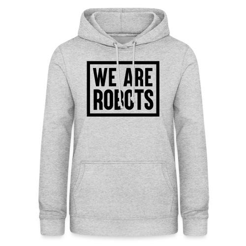 We Are Robots Premium Tote Bag - Women's Hoodie