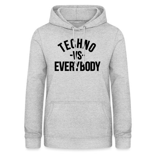 Techno vs everybody - Women's Hoodie