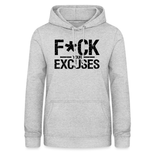 F CK your Excuses - Women's Hoodie