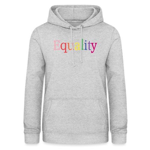 Equality | Regenbogen | LGBT | Proud - Frauen Hoodie