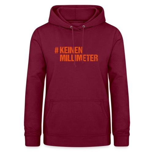 #KeinenMillimeter - Frauen Hoodie