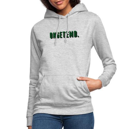 ONGETEMD. - Vrouwen hoodie