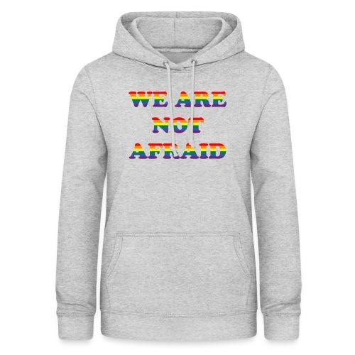 We are not afraid - Women's Hoodie