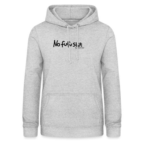 no fufu shit by brochner - Dame hoodie