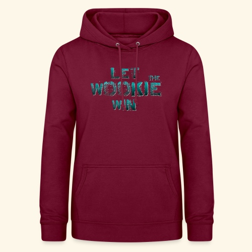 Let The Wookie Win, design 2. - Dame hoodie