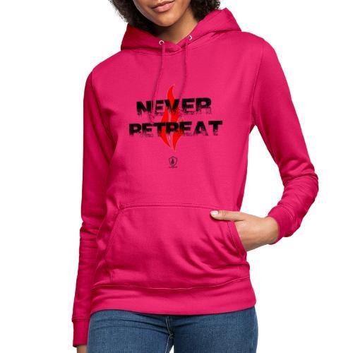 Never Retreat - Niemals zurückweichen - Frauen Hoodie