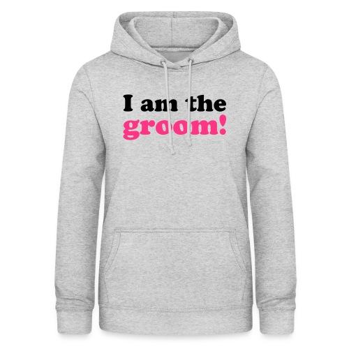 I am the groom! - Frauen Hoodie