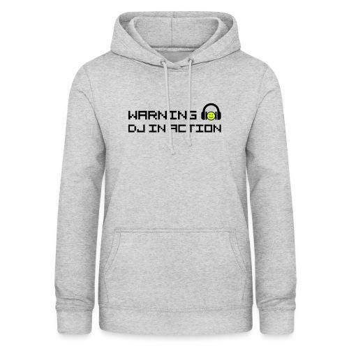 Warning DJ in Action - Vrouwen hoodie