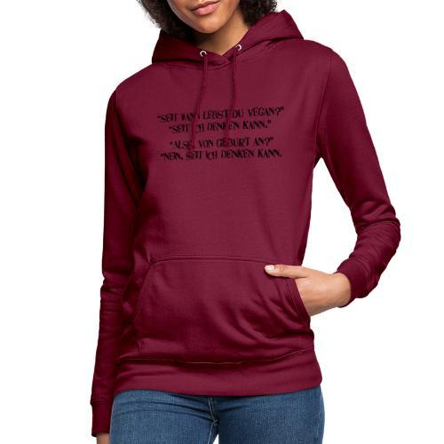 seit wann lebst du vegan - Frauen Hoodie