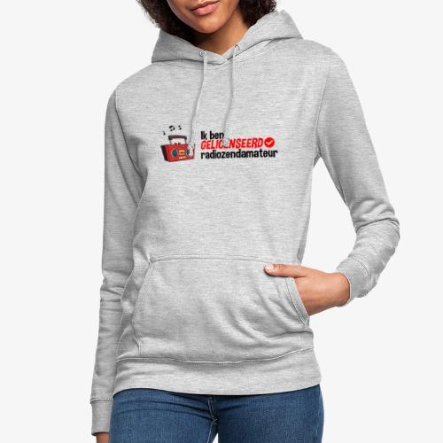 Ik ben gelicenseerd radiozendamateur - Vrouwen hoodie