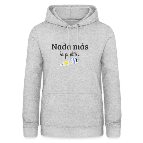 Nada más la Puntita - Sudadera con capucha para mujer