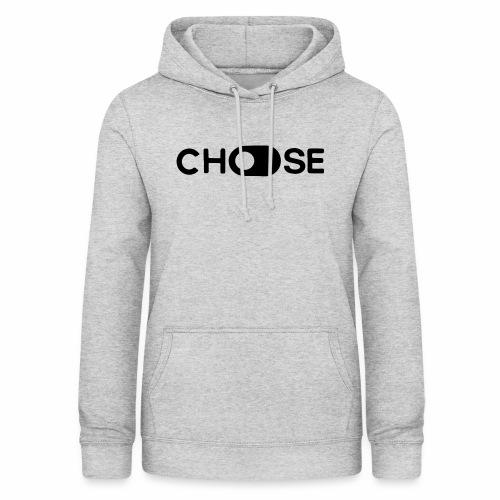 choose - Frauen Hoodie