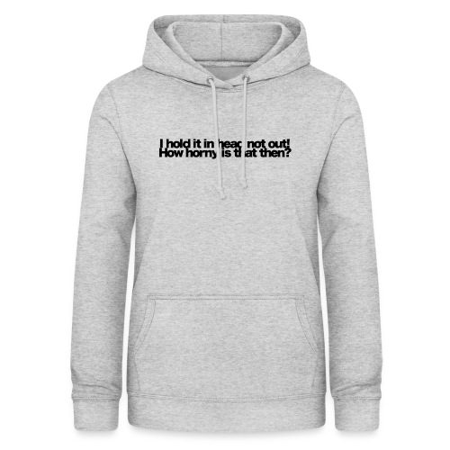 i hold it in head not out black 2020 - Frauen Hoodie