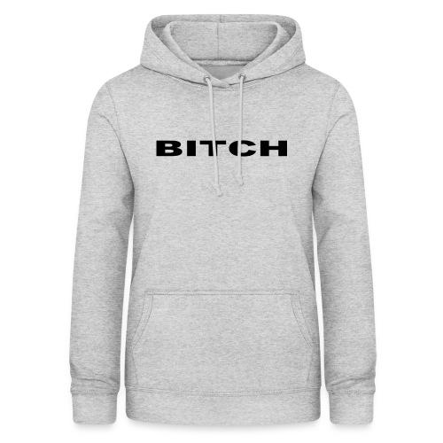 Limited Bitch Design - Bro Design - Frauen Hoodie