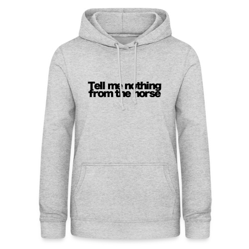 tell me nothing from the horse black 2020 - Frauen Hoodie