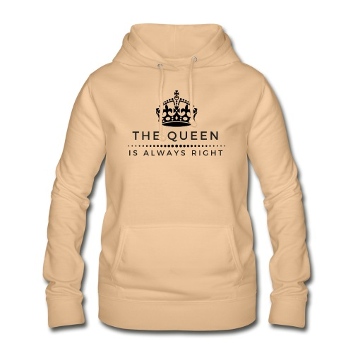 THE QUEEN IS ALWAYS RIGHT - Frauen Hoodie
