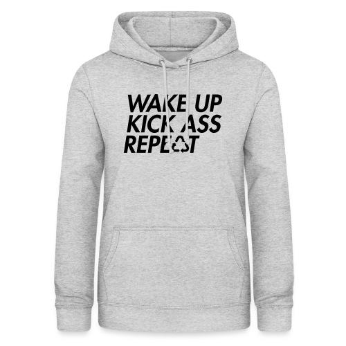 Wake up kick ass repeat - Women's Hoodie