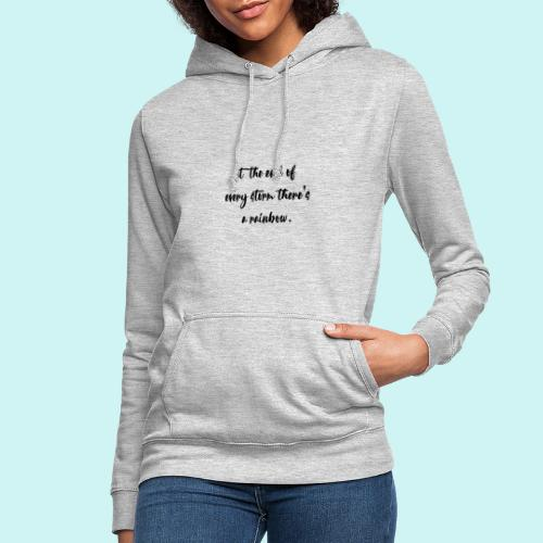 At The End Of Every Storm There's A Rainbow - Women's Hoodie