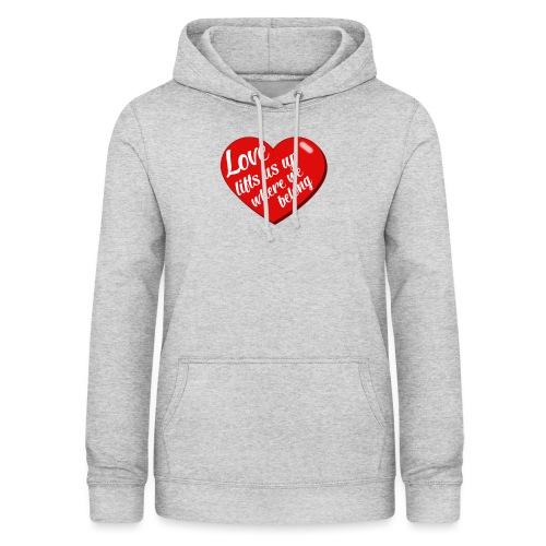 Love lift us up where we belong - Vrouwen hoodie
