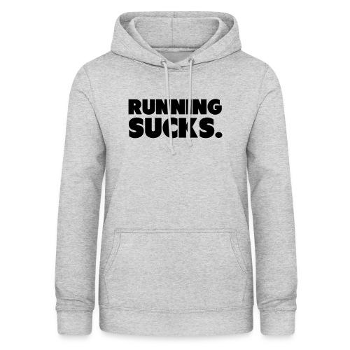 Running Sucks - Naisten huppari