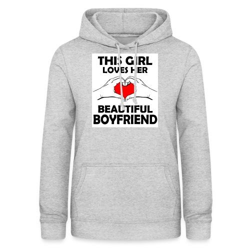 This girl Loves her beautiful boyfriend - Frauen Hoodie