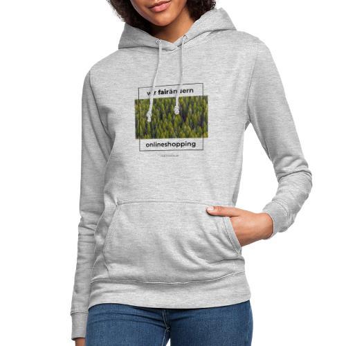 Wir FairÄndern Onlineshopping - Wald - Frauen Hoodie