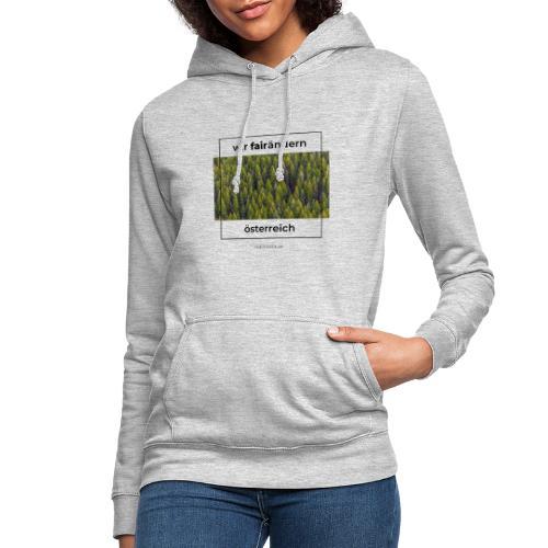 Wir FairÄndern Österreich - Wald - Frauen Hoodie