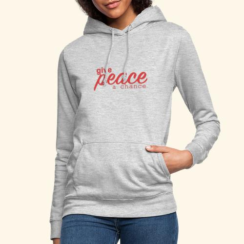 give peace a chance - Dame hoodie