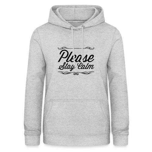 Please Stay Calm - Women's Hoodie