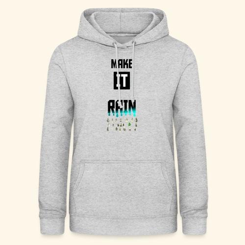 Make It Rain - Sweat à capuche Femme