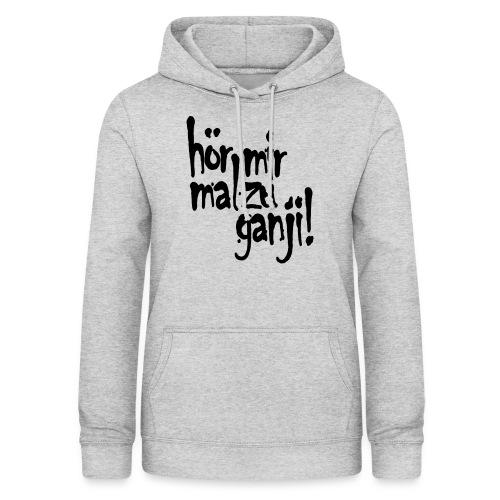 Ganji 2.0 / Der Kultspruch für deine Tasse & mehr - Frauen Hoodie