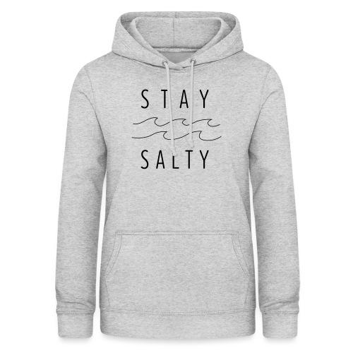 stay salty - Frauen Hoodie