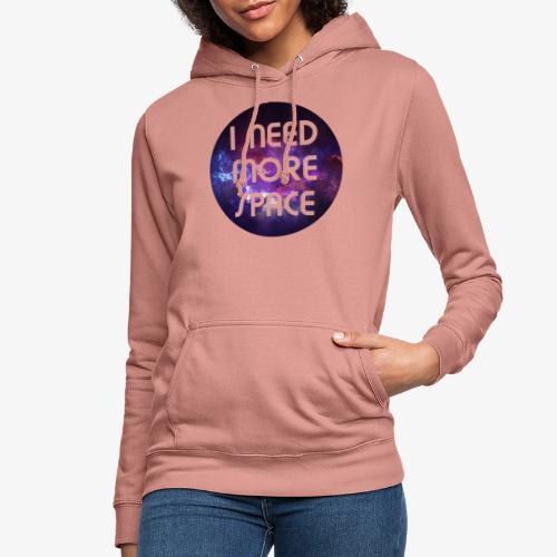I need more Space - Frauen Hoodie