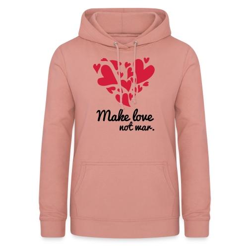 Make Love Not War T-Shirt - Women's Hoodie