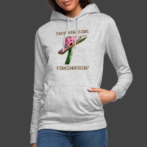 Isch bin eine Finkianerin - Frauen Hoodie